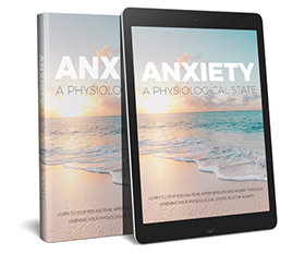 Anxiety - A Physiological State
