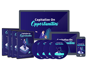 Capitalize On Opportunities