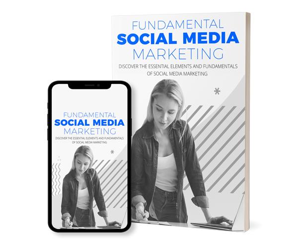 Fundamental Social Media Marketing