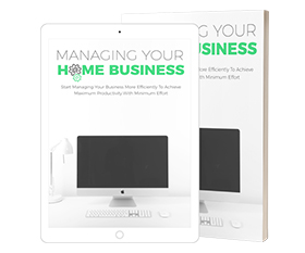 Managing Your Home Business